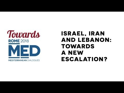 Israel, Iran and Lebanon: Towards a new escalation? | Towards MED 2018 @ Bruxelles
