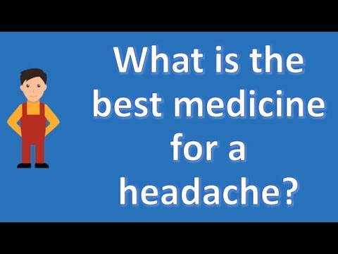 What is the best medicine for a headache ? | Health and Life