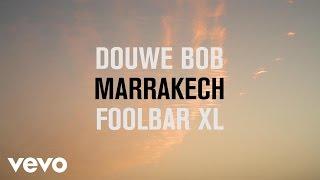 Marrakech is -sinds z'n vader hem er als kleine jongen mee naartoe nam- een van Douwe Bob's favoriete steden in de wereld.