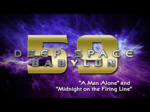 "Deep Space Babylon 59 Ep 2 | ""A Man Alone"" & ""Midnight on the Firing Line"""