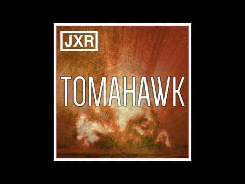 JXR - TOMAHAWK (Original Mix)