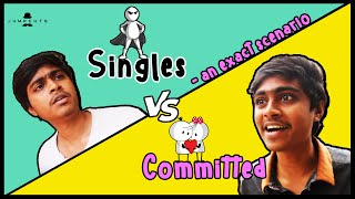 Video Singles vs Committed - an exact scenario MP3, 3GP, MP4, WEBM, AVI, FLV November 2017