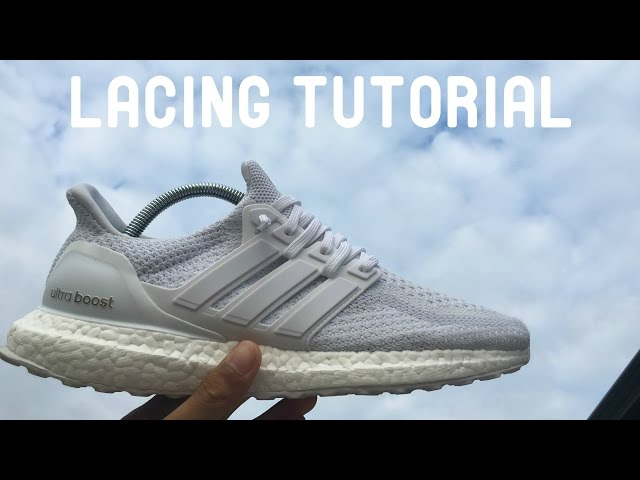 846d733ddab HOW TO LACE Adidas Ultra Boost 2.0
