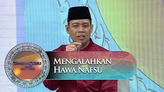 Video Cara Mengalahkan Hawa Nafsu Dari Ust  Dhanu - Siraman Qolbu (20/11) MP3, 3GP, MP4, WEBM, AVI, FLV Februari 2019