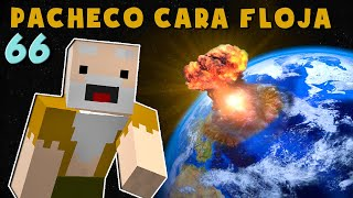 Pacheco Cara Floja 66   COMO SOBREVIVIR AL FIN DEL MUNDO!!