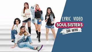 Soul Sisters - Curi Hatiku [Official Video Lyric]