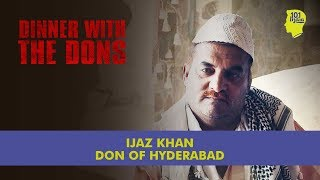 Video Dinner With The Dons - Ijaz Khan: The Don Of Hyderabad | Unique Stories From India MP3, 3GP, MP4, WEBM, AVI, FLV Mei 2019