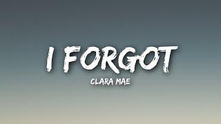 Video Clara Mae - I Forgot (Lyrics / Lyrics Video) MP3, 3GP, MP4, WEBM, AVI, FLV Agustus 2018