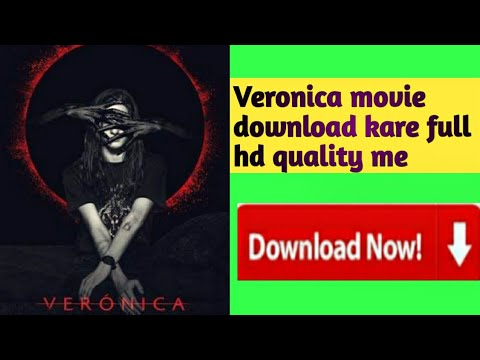 How to download Veronica movie easily , full hd quality in one click