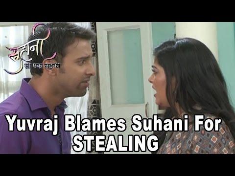 Suhani Si Ek Ladki | 8th July 2016 | Yuvraj Blames