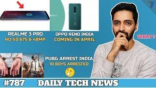 PUBG ARREST India,Realme 3 Pro FAKE Leaks,OPPO Reno India Launch April,WhatsApp Fake Images#787