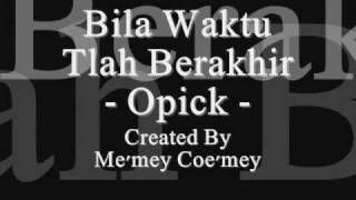 Video Opick - Bila Waktu Tlah Berakhir ~ ~ MP3, 3GP, MP4, WEBM, AVI, FLV November 2018