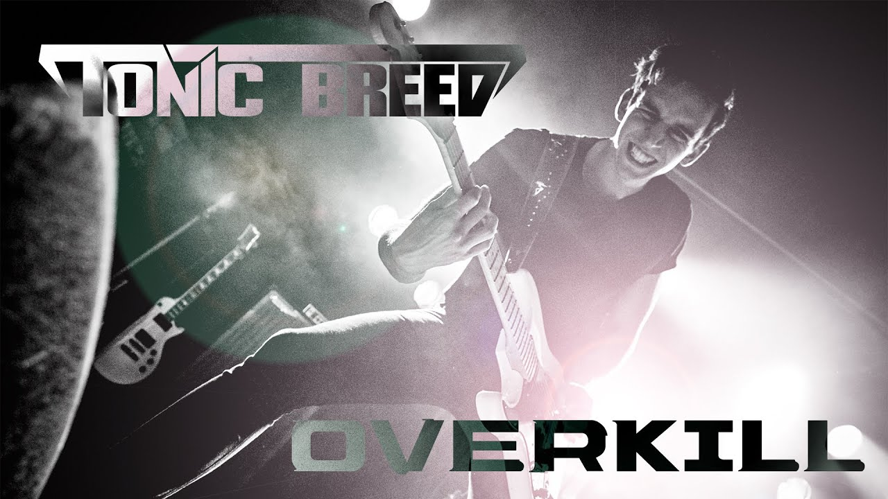 Tonic Breed: Overkill (Live at John Dee)