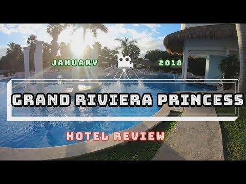 GRAND RIVIERA PRINCESS hotel review