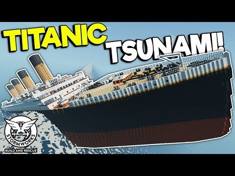 NEW TITANIC SHIP VS TSUNAMI! - Stormworks: Build and Rescue Gameplay - Sinking Ship Survival