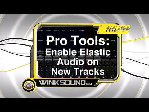 Pro Tools: Enable Elastic Audio on New Tracks | WinkSound