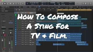 How To Compose A Sting For TV & Film