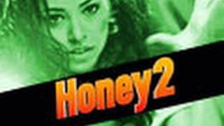 Honey 2 - Trailer