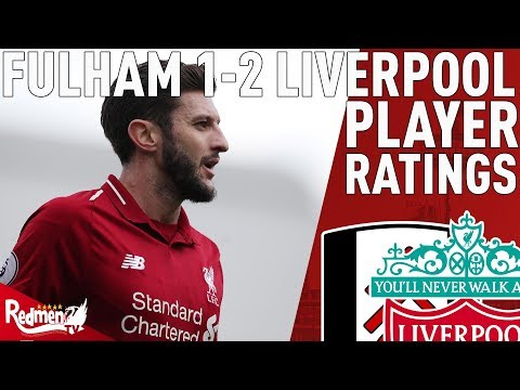 Lallana Was Superb! | Fulham V Liverpool 1-2 | Player Ratings