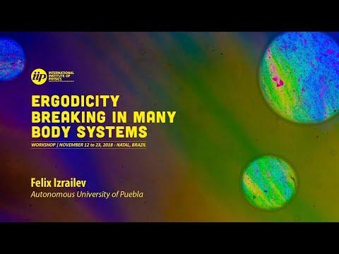 Non-ergodicity in quantum physics (tutorial) - Felix Izrailev