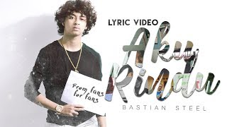 Bastian Steel - Aku Rindu (Video Lirik)