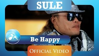 Sule -  Be Happy (HD)