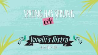Springtime at Vanellis Bistro