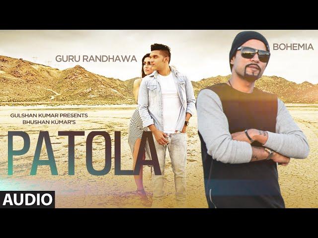Patola Full Audio Song Guru Randhawa Bohemia T Series