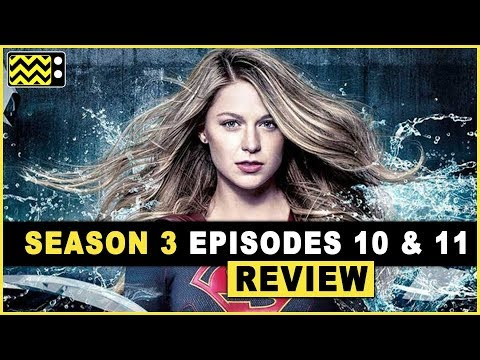 Supergirl Season 3 Episodes 10 & 11 Review w/ Sean Ward | AfterBuzz TV