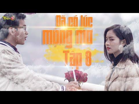 Đã Có Lúc Mộng Mơ - Tập 08 - Phim Học Đường 2019 | Thớt TV - Thời lượng: 13 phút.
