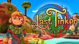 Видео The Last Tinker: City of Colors