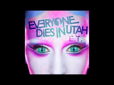 Everyone Dies In Utah - E.T (cover) lyrics