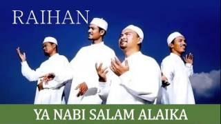 Video Raihan - Ya Nabi Salam Alaika MP3, 3GP, MP4, WEBM, AVI, FLV Mei 2019