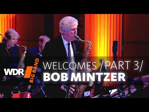 WDR BIG BAND welcomes Bob Mintzer Concert – Part 3/3