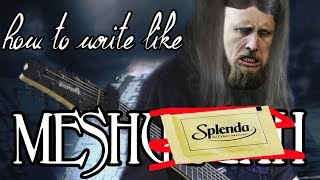 How to write like - Meshuggah