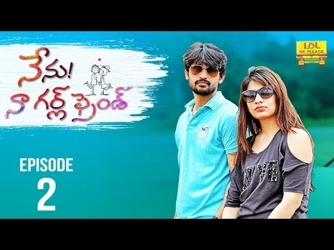 Nenu Naa Girlfriend - Episode #2  | iDream Web Series | Directed by Shrekanth