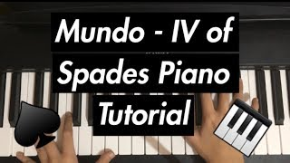 Video MUNDO - IV OF SPADES PIANO TUTORIAL FULL MP3, 3GP, MP4, WEBM, AVI, FLV Juni 2018