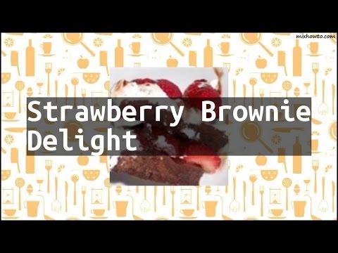 Recipe Strawberry Brownie Delight