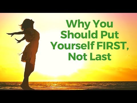 Putting Others First ??? Put Yourself First Not Last Affirmations & Motivation