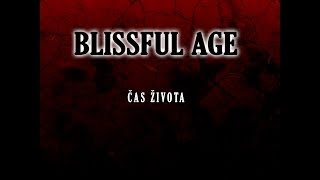 Video Blissful Age - Čas života (Nový singel) 2013