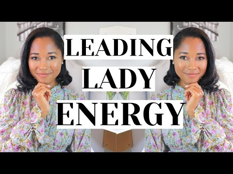 How To Be The LEADING LADY Of Your Life