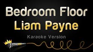 Liam Payne - Bedroom Floor (Karaoke Version)