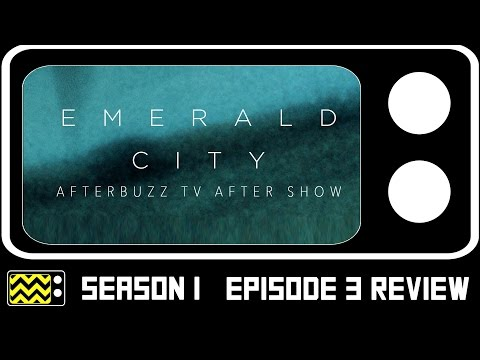 Emerald City Season 1 Episode 3 Review & After Show | AfterBuzz TV