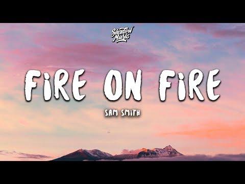 Sam Smith - Fire on Fire (Lyrics) - Thời lượng: 4 phút, 8 giây.