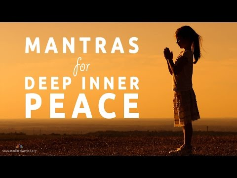 Mantras for Deep Inner Peace | 8 Powerful Mantras