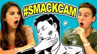 TEENS REACT TO SMACK CAM!