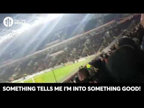 SOMETHING TELLS ME I'M INTO SOMETHING GOOD! Manchester United Fan Chant