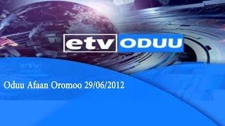 Oduu Afaan Oromoo 29/06/2012|etv