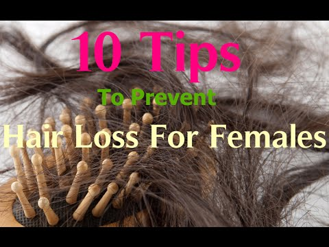10 Tips To Prevent Hair Loss For Females - Have Beautiful Hair