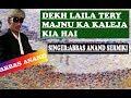 abbbas anand song ||DEKH LAILA TERY MAJNU KA KALRJA KIA HAI || baLtI song official||